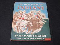 Vintage Children Book The First Book Of Indians Benjamin Brewster Ursula Koering