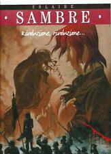 Yslaire : Sambre : Rivoluzione, rivoluzione - cartonato, ediz. 2003