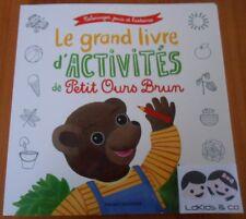 LE GRAND LIVRE D'ACTIVITES de Petit Ours Brun Coloriages, Jeux, Histoires BAYARD