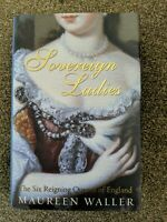 Sovereign Ladies: The Six Reigning Queens of England by Maureen Waller (Hardbac…