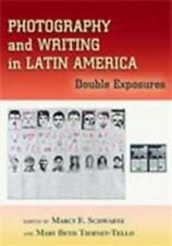 Photography and Writing in Latin America: Double Exposures-ExLibrary