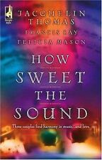 How Sweet the Sound : Make a Joyful Noise; Then Sing My Soul; Heart Songs by...