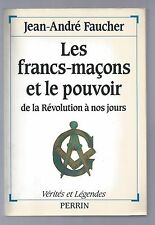 Les francs-maçons et le pouvoir de la Révolution à nos jours J A FAUCHER