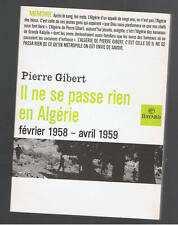 IL NE SE PASSE RIEN EN ALGERIE FEVRIER 1958 - AVRIL 1959  PIERRE GIBERT  2001