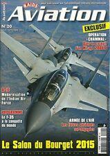RAIDS AVIATION N° 20 / LE SALON DU BOURGET 2015 - OPERATION CHAMMAL MIRAGE 2000
