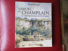 Samuel de Champlain, l'entrepreneur et le rêveur SÉGUIN 2008