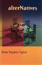 AlterNatives by Drew Hayden Taylor (2000, Paperback)