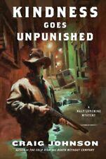 Kindness Goes Unpunished: A Walt Longmire Mystery by Johnson Craig