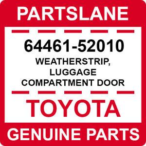 64461-52010 Toyota OEM Genuine WEATHERSTRIP, LUGGAGE COMPARTMENT DOOR