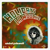 """Michel POLNAREFF Vinyle 45 tours 7"""" HOLIDAYS - LA MOUCHE - AZ 10.767 F Rèduit"""