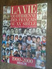La vie quotidienne des français au XXe siècle 1900-2000