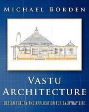 NEW Vastu Architecture: Design Theory and Application for Everyday Life