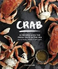 Crab : Recipes with a Delectable Sweet Taste of the Sea by Cynthia Nims (2016, H