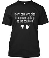 The Dog Lives - I Don't Care Who Dies In A Movie As Hanes Tagless Tee T-Shirt