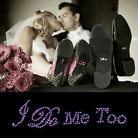 Adesivi Scarpe Sposa I DO ME TOO con Strass Autoadesivo Scherzo Matrimonio Suola