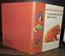 ANCIEN LIVRE . EDITIONS GAMMA . LA GRANDE FAMILLE DES CHIENS .1973