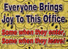 "Waterproof Magnet ""Everyone brings joy to this Office"" Sign  Decor Made In USA"