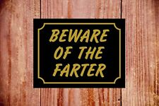 Beware of the farter weatherproof sign ideal Birthday Christmas gift 9385