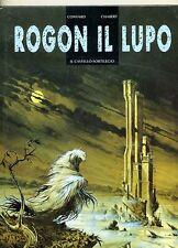Convard-Chabert# ROGON IL LUPO - Il Castello - Sortilegio#MagicPress Comics 2002