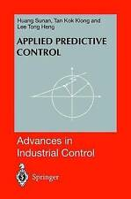 Applied Predictive Control (Advances in Industrial Control), Huang, Sunan & Lee,