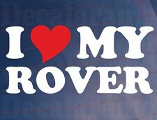 I LOVE/HEART MY ROVER Novelty Car/Van/Window/Bumper Vinyl Sticker/Decal