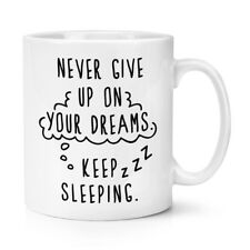 Never Give Up sur vos rêves garder Couchage 10 oz (environ 283.49 g) Tasse-Inspirant Citation