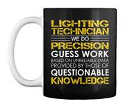 Lighting Technician Precision - We Do Guess Work Based On Gift Coffee Mug