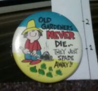 Rare Vintage Pin Cute Round Metal Pinback Cartoon Funny Humorous Old Gardeners
