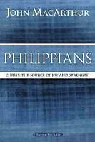 Philippians: Christ, the Source of Joy and Strength (MacArthur Bible Studies) -