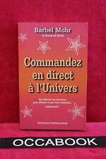 Commandez en direct à l'Univers - Bärbel Mohr & Manfred Mohr