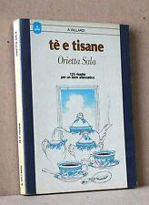 Tè e tisane 125 ricette per un bere alternativo - Sala - Vallardi