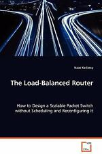 The Load-Balanced Router by Isaac Keslassy (2008, Paperback)