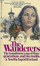 Wanderers : The Saga of Three Women Who Survived by Ingrid Rimland