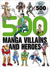 500 MANGA VILLAINS AND HEROES by Yishan Li : WH2-R6B : PB808 : NEW BOOK
