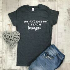 Teacher T-shirt, Secondary Teacher Gift, You Don't Scare Me, I Teach Teenagers