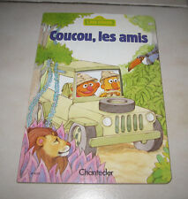 COUCOU LES AMIS 1 RUE SESAME CTW CHANTECLER