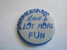 Cool Vintage Norwegians Have a Lot More Fun Smile Smiley Face Slogan Pinback