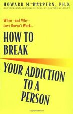 How to Break Your Addiction to a Person by Howard M. Halpern Book The Cheap Fast