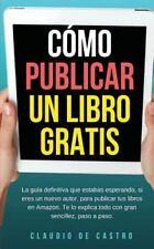 De Word a Kindle: CÓMO PUBLICAR Mi LIBRO GRATIS : Podrás Escribir, Publicar y...