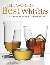 The Worlds Best Whiskies: 750 Essential Drams from Tennessee to Tokyo by Domini