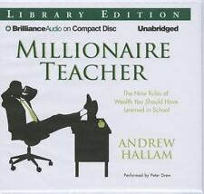 Millionaire Teacher : The Nine Rules of Wealth You Should Have Learned in...