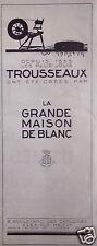 PUBLICITÉ LA GRANDE MAISON DE BLANC LINGE DE TABLE DEPUIS 1865 JOLIS TROUSSEAUX