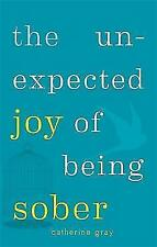 The Unexpected Joy of Being Sober by Catherine Gray (Paperback, 2017)