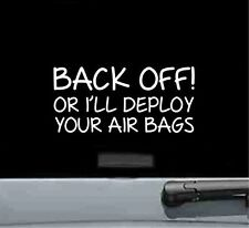 Back off or ill deploy your air bags vinyl decal sticker funny car truck vehicle