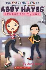 Amazing Days Of Abby Hayes, The #14: Its Music To My Ears by Anne Mazer
