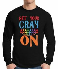 Men's Get Your Cray On  Long Sleeve T shirts Tops Shirts Back to School Teacher