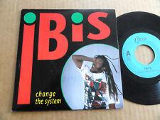 """DISQUE 45T DE IBIS  """" CHANGE THE SYSTEM """""""