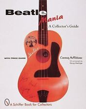 Beatlemania  A Collector's Guide  with 575+ color photos