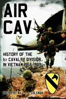 Air Cav : History of the 1st Cavalry Division in Vietnam 1965-1969, Paperback...