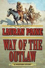 WAY OF THE OUTLAW - PAINE, LAURAN - NEW PAPERBACK BOOK